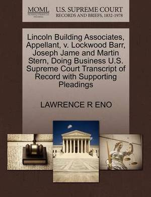 Lincoln Building Associates, Appellant, V. Lockwood Barr, Joseph Jame and Martin Stern, Doing Business U.S. Supreme Court Transcript of Record with Supporting Pleadings