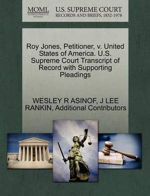 Roy Jones, Petitioner, V. United States of America. U.S. Supreme Court Transcript of Record with Supporting Pleadings
