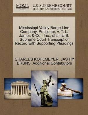 Mississippi Valley Barge Line Company, Petitioner, V. T. L. James & Co., Inc., et al. U.S. Supreme Court Transcript of Record with Supporting Pleadings