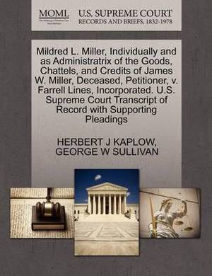 Mildred L. Miller, Individually and as Administratrix of the Goods, Chattels, and Credits of James W. Miller, Deceased, Petitioner, V. Farrell Lines, Incorporated. U.S. Supreme Court Transcript of Record with Supporting Pleadings
