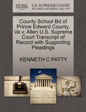 County School Bd of Prince Edward County, Va V. Allen U.S. Supreme Court Transcript of Record with Supporting Pleadings