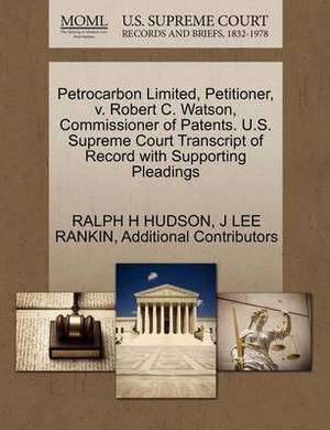 Petrocarbon Limited, Petitioner, V. Robert C. Watson, Commissioner of Patents. U.S. Supreme Court Transcript of Record with Supporting Pleadings