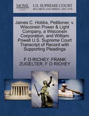 James C. Hobbs, Petitioner, V. Wisconsin Power & Light Company, a Wisconsin Corporation, and William Powell U.S. Supreme Court Transcript of Record with Supporting Pleadings