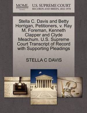Stella C. Davis and Betty Horrigan, Petitioners, V. Ray M. Foreman, Kenneth Clapper and Clyde Meachum. U.S. Supreme Court Transcript of Record with Supporting Pleadings