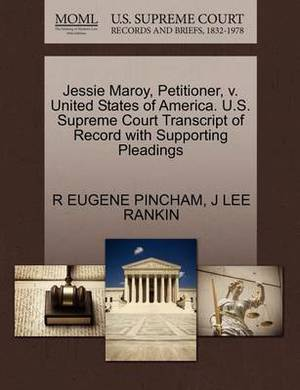 Jessie Maroy, Petitioner, V. United States of America. U.S. Supreme Court Transcript of Record with Supporting Pleadings