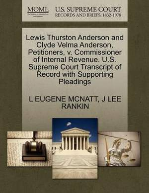 Lewis Thurston Anderson and Clyde Velma Anderson, Petitioners, V. Commissioner of Internal Revenue. U.S. Supreme Court Transcript of Record with Supporting Pleadings