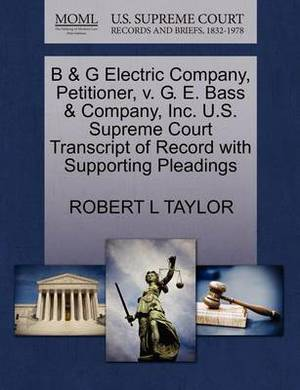B & G Electric Company, Petitioner, V. G. E. Bass & Company, Inc. U.S. Supreme Court Transcript of Record with Supporting Pleadings