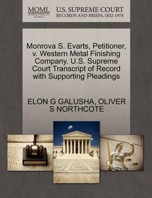 Monrova S. Evarts, Petitioner, V. Western Metal Finishing Company. U.S. Supreme Court Transcript of Record with Supporting Pleadings