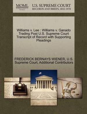 Williams V. Lee: Williams V. Ganado Trading Post U.S. Supreme Court Transcript of Record with Supporting Pleadings