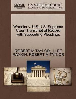 Wheeler V. U S U.S. Supreme Court Transcript of Record with Supporting Pleadings