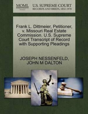 Frank L. Dittmeier, Petitioner, V. Missouri Real Estate Commission. U.S. Supreme Court Transcript of Record with Supporting Pleadings