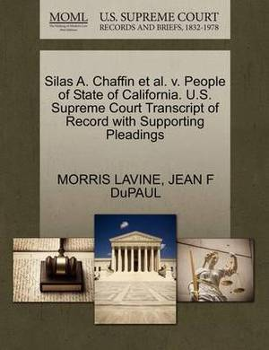 Silas A. Chaffin et al. V. People of State of California. U.S. Supreme Court Transcript of Record with Supporting Pleadings