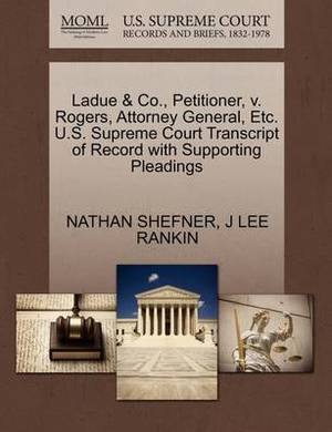 Ladue & Co., Petitioner, V. Rogers, Attorney General, Etc. U.S. Supreme Court Transcript of Record with Supporting Pleadings