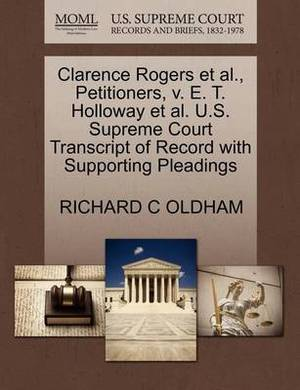 Clarence Rogers et al., Petitioners, V. E. T. Holloway et al. U.S. Supreme Court Transcript of Record with Supporting Pleadings