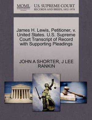 James H. Lewis, Petitioner, V. United States. U.S. Supreme Court Transcript of Record with Supporting Pleadings