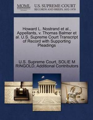 Howard L. Nostrand et al., Appellants, V. Thomas Balmer et al. U.S. Supreme Court Transcript of Record with Supporting Pleadings