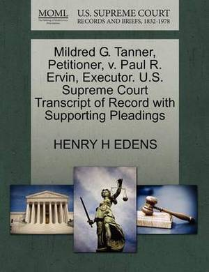 Mildred G. Tanner, Petitioner, V. Paul R. Ervin, Executor. U.S. Supreme Court Transcript of Record with Supporting Pleadings