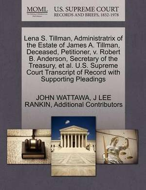 Lena S. Tillman, Administratrix of the Estate of James A. Tillman, Deceased, Petitioner, V. Robert B. Anderson, Secretary of the Treasury, et al. U.S. Supreme Court Transcript of Record with Supporting Pleadings