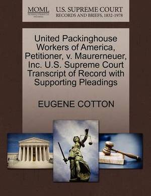United Packinghouse Workers of America, Petitioner, V. Maurerneuer, Inc. U.S. Supreme Court Transcript of Record with Supporting Pleadings
