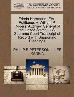 Frieda Herrmann, Etc., Petitioner, V. William P. Rogers, Attorney General of the United States. U.S. Supreme Court Transcript of Record with Supporting Pleadings