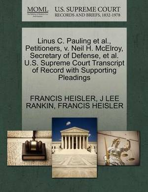 Linus C. Pauling et al., Petitioners, V. Neil H. McElroy, Secretary of Defense, et al. U.S. Supreme Court Transcript of Record with Supporting Pleadings