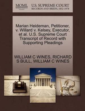 Marian Heideman, Petitioner, V. Willard V. Kelsey, Executor, et al. U.S. Supreme Court Transcript of Record with Supporting Pleadings