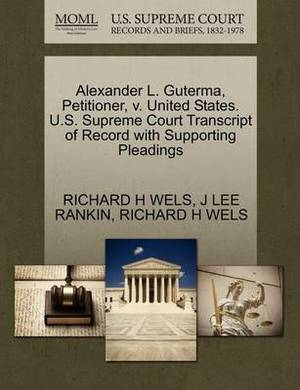 Alexander L. Guterma, Petitioner, V. United States. U.S. Supreme Court Transcript of Record with Supporting Pleadings
