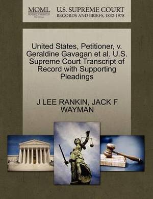 United States, Petitioner, V. Geraldine Gavagan et al. U.S. Supreme Court Transcript of Record with Supporting Pleadings