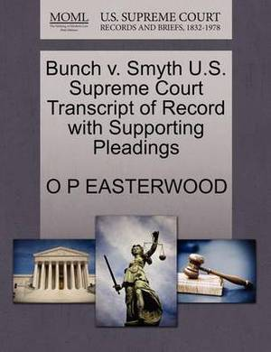 Bunch V. Smyth U.S. Supreme Court Transcript of Record with Supporting Pleadings