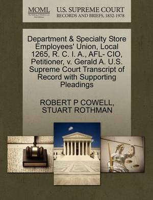 Department & Specialty Store Employees' Union, Local 1265, R. C. I. A., Afl- CIO, Petitioner, V. Gerald A. U.S. Supreme Court Transcript of Record with Supporting Pleadings