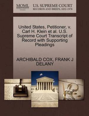 United States, Petitioner, V. Carl H. Klein et al. U.S. Supreme Court Transcript of Record with Supporting Pleadings