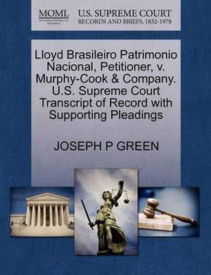 Lloyd Brasileiro Patrimonio Nacional, Petitioner, V. Murphy-Cook & Company. U.S. Supreme Court Transcript of Record with Supporting Pleadings
