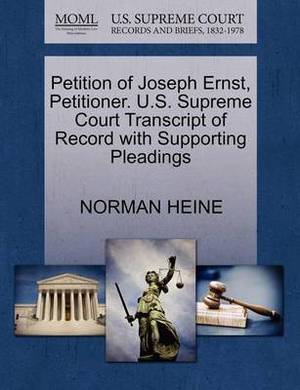 Petition of Joseph Ernst, Petitioner. U.S. Supreme Court Transcript of Record with Supporting Pleadings