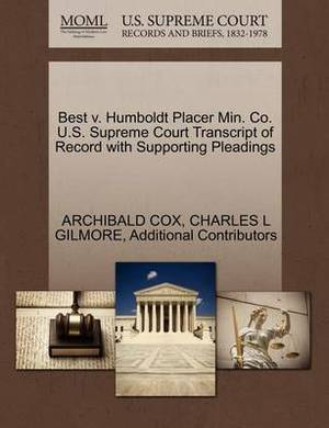 Best V. Humboldt Placer Min. Co. U.S. Supreme Court Transcript of Record with Supporting Pleadings