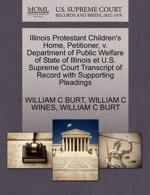 Illinois Protestant Children's Home, Petitioner, V. Department of Public Welfare of State of Illinois Et U.S. Supreme Court Transcript of Record with Supporting Pleadings