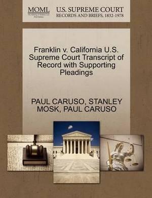 Franklin V. California U.S. Supreme Court Transcript of Record with Supporting Pleadings