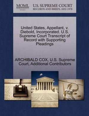 United States, Appellant, V. Diebold, Incorporated. U.S. Supreme Court Transcript of Record with Supporting Pleadings