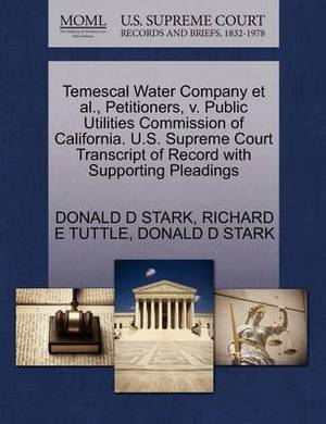 Temescal Water Company et al., Petitioners, V. Public Utilities Commission of California. U.S. Supreme Court Transcript of Record with Supporting Pleadings