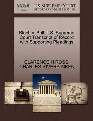 Bloch V. Brill U.S. Supreme Court Transcript of Record with Supporting Pleadings