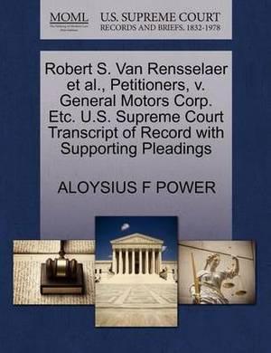 Robert S. Van Rensselaer et al., Petitioners, V. General Motors Corp. Etc. U.S. Supreme Court Transcript of Record with Supporting Pleadings