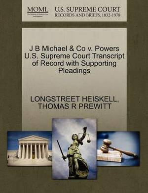 J B Michael & Co V. Powers U.S. Supreme Court Transcript of Record with Supporting Pleadings