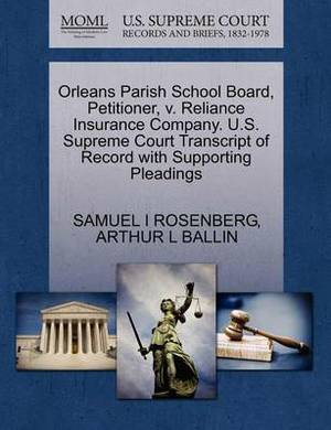 Orleans Parish School Board, Petitioner, V. Reliance Insurance Company. U.S. Supreme Court Transcript of Record with Supporting Pleadings