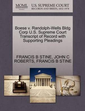Boese V. Randolph-Wells Bldg Corp U.S. Supreme Court Transcript of Record with Supporting Pleadings