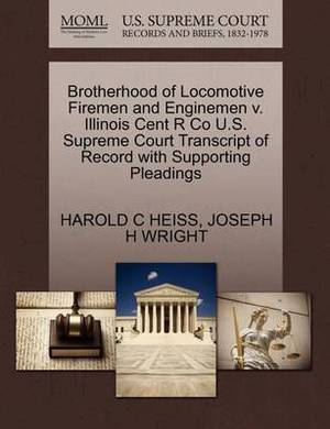 Brotherhood of Locomotive Firemen and Enginemen V. Illinois Cent R Co U.S. Supreme Court Transcript of Record with Supporting Pleadings
