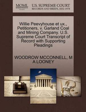 Willie Peevyhouse Et UX., Petitioners, V. Garland Coal and Mining Company. U.S. Supreme Court Transcript of Record with Supporting Pleadings