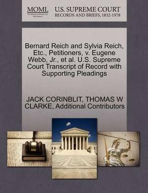Bernard Reich and Sylvia Reich, Etc., Petitioners, V. Eugene Webb, JR., et al. U.S. Supreme Court Transcript of Record with Supporting Pleadings