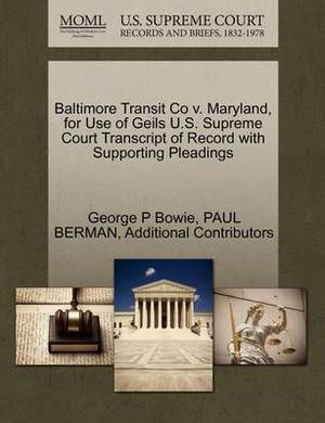 Baltimore Transit Co V. Maryland, for Use of Geils U.S. Supreme Court Transcript of Record with Supporting Pleadings