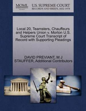 Local 20, Teamsters, Chauffeurs and Helpers Union V. Morton U.S. Supreme Court Transcript of Record with Supporting Pleadings