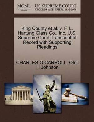 King County et al. V. F. L. Hartung Glass Co., Inc. U.S. Supreme Court Transcript of Record with Supporting Pleadings