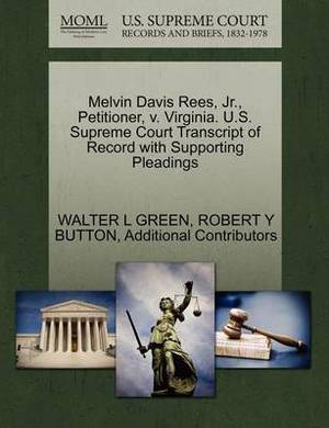 Melvin Davis Rees, Jr., Petitioner, V. Virginia. U.S. Supreme Court Transcript of Record with Supporting Pleadings